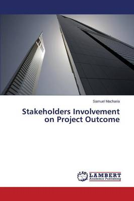 Stakeholders Involvement on Project Outcome (Paperback)