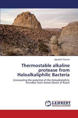 Thermostable Alkaline Protease from Haloalkaliphilic Bacteria (Paperback)