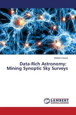 Data-Rich Astronomy: Mining Synoptic Sky Surveys (Paperback)