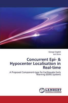 Concurrent Epi- & Hypocenter Localisation in Real-Time (Paperback)