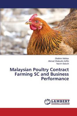 Malaysian Poultry Contract Farming SC and Business Performance (Paperback)