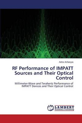 RF Performance of Impatt Sources and Their Optical Control (Paperback)