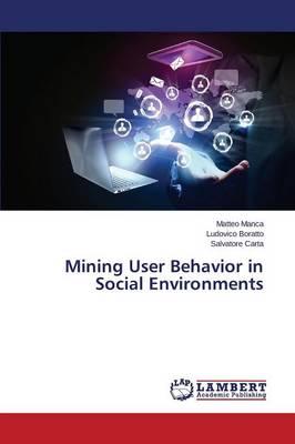 Mining User Behavior in Social Environments (Paperback)