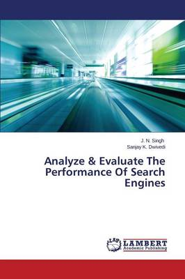 Analyze & Evaluate the Performance of Search Engines (Paperback)