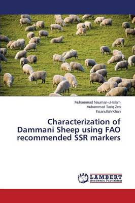 Characterization of Dammani Sheep Using Fao Recommended Ssr Markers (Paperback)