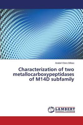 Characterization of Two Metallocarboxypeptidases of M14d Subfamily (Paperback)