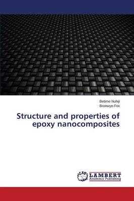 Structure and Properties of Epoxy Nanocomposites (Paperback)