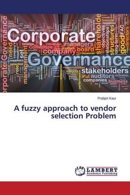 A Fuzzy Approach to Vendor Selection Problem (Paperback)
