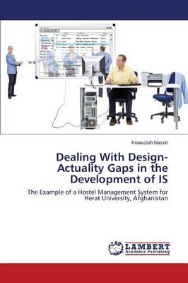 Dealing with Design-Actuality Gaps in the Development of Is (Paperback)