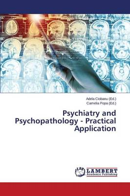 Psychiatry and Psychopathology - Practical Application (Paperback)