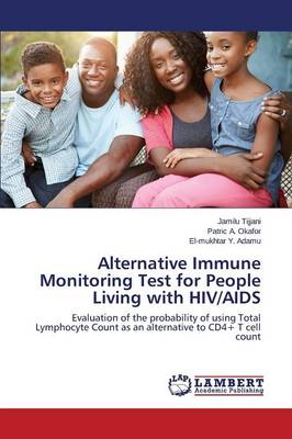 Alternative Immune Monitoring Test for People Living with HIV/AIDS (Paperback)
