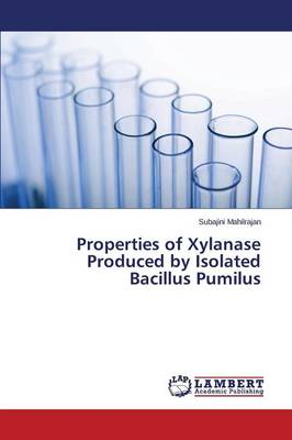 Properties of Xylanase Produced by Isolated Bacillus Pumilus (Paperback)