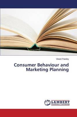 Consumer Behaviour and Marketing Planning (Paperback)