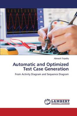 Automatic and Optimized Test Case Generation (Paperback)