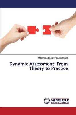 Dynamic Assessment: From Theory to Practice (Paperback)