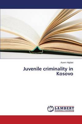 Juvenile Criminality in Kosovo (Paperback)