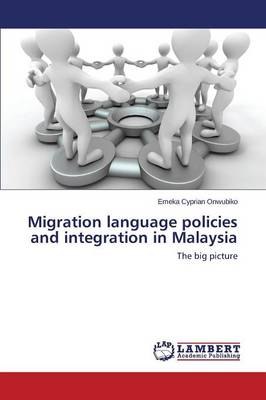 Migration Language Policies and Integration in Malaysia (Paperback)