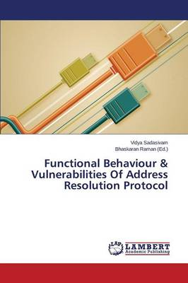 Functional Behaviour & Vulnerabilities of Address Resolution Protocol (Paperback)