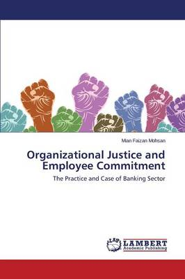 Organizational Justice and Employee Commitment (Paperback)