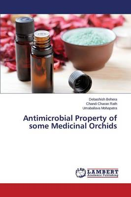 Antimicrobial Property of Some Medicinal Orchids (Paperback)