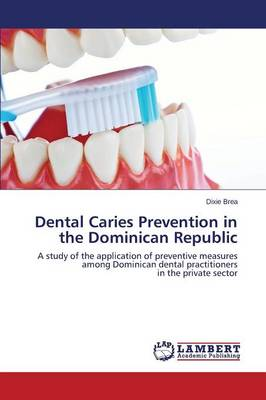 Dental Caries Prevention in the Dominican Republic (Paperback)
