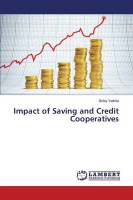 Impact of Saving and Credit Cooperatives (Paperback)