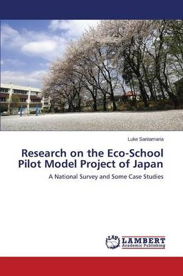 Research on the Eco-School Pilot Model Project of Japan (Paperback)