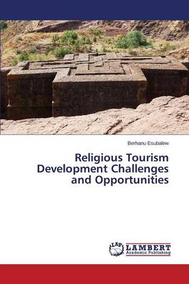 Religious Tourism Development Challenges and Opportunities (Paperback)