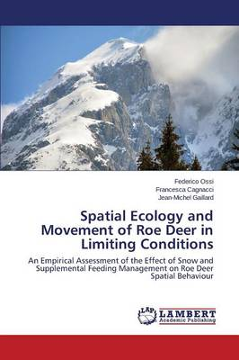 Spatial Ecology and Movement of Roe Deer in Limiting Conditions (Paperback)