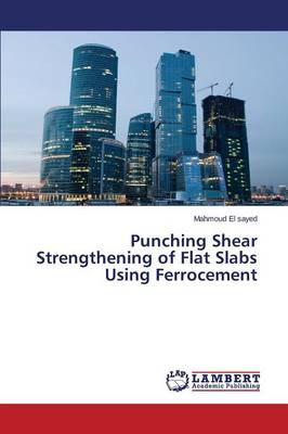 Punching Shear Strengthening of Flat Slabs Using Ferrocement (Paperback)