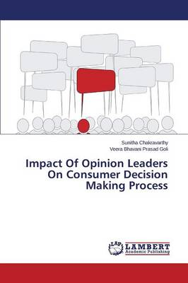 Impact of Opinion Leaders on Consumer Decision Making Process (Paperback)