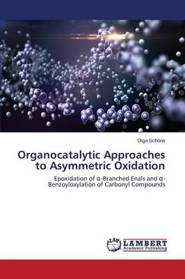 Organocatalytic Approaches to Asymmetric Oxidation (Paperback)