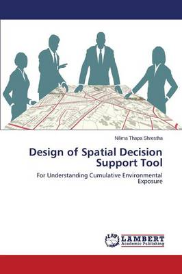 Design of Spatial Decision Support Tool (Paperback)