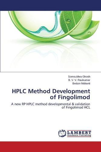 HPLC Method Development of Fingolimod (Paperback)