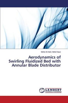 Aerodynamics of Swirling Fluidized Bed with Annular Blade Distributor (Paperback)