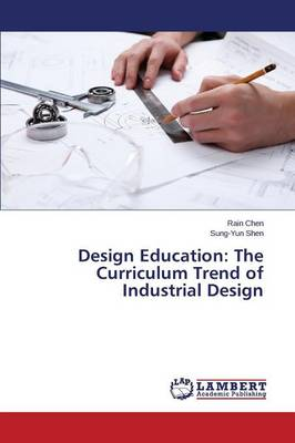 Design Education: The Curriculum Trend of Industrial Design (Paperback)