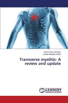Transverse Myelitis: A Review and Update (Paperback)