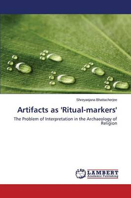 Artifacts as 'Ritual-Markers' (Paperback)