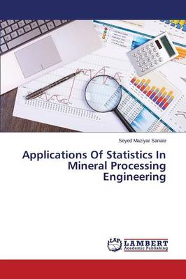 Applications of Statistics in Mineral Processing Engineering (Paperback)