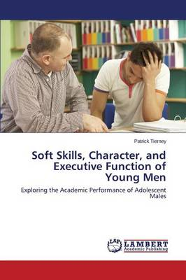 Soft Skills, Character, and Executive Function of Young Men (Paperback)