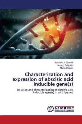 Characterization and Expression of Abscisic Acid Inducible Gene(s) (Paperback)