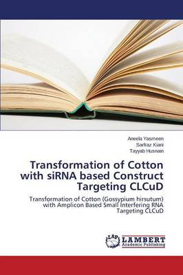 Transformation of Cotton with Sirna Based Construct Targeting Clcud (Paperback)