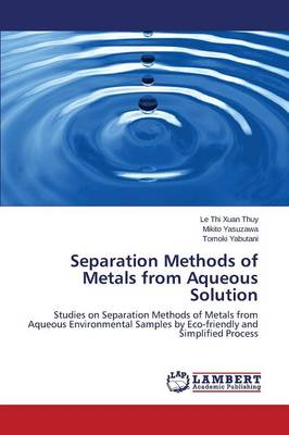 Separation Methods of Metals from Aqueous Solution (Paperback)