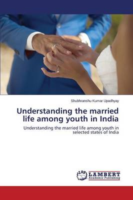 Understanding the Married Life Among Youth in India (Paperback)