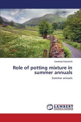 Role of Potting Mixture in Summer Annuals (Paperback)