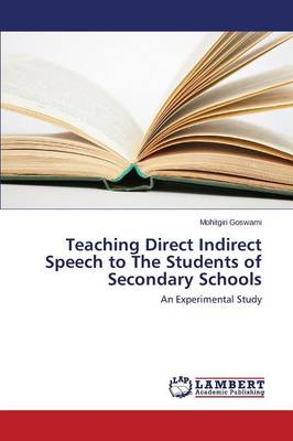 Teaching Direct Indirect Speech to the Students of Secondary Schools (Paperback)