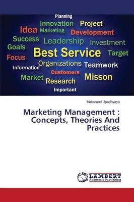 Marketing Management: Concepts, Theories and Practices (Paperback)