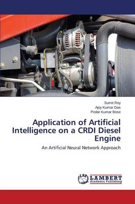 Application of Artificial Intelligence on a Crdi Diesel Engine (Paperback)