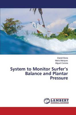 System to Monitor Surfer's Balance and Plantar Pressure (Paperback)