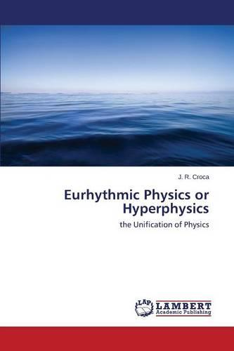 Eurhythmic Physics or Hyperphysics (Paperback)